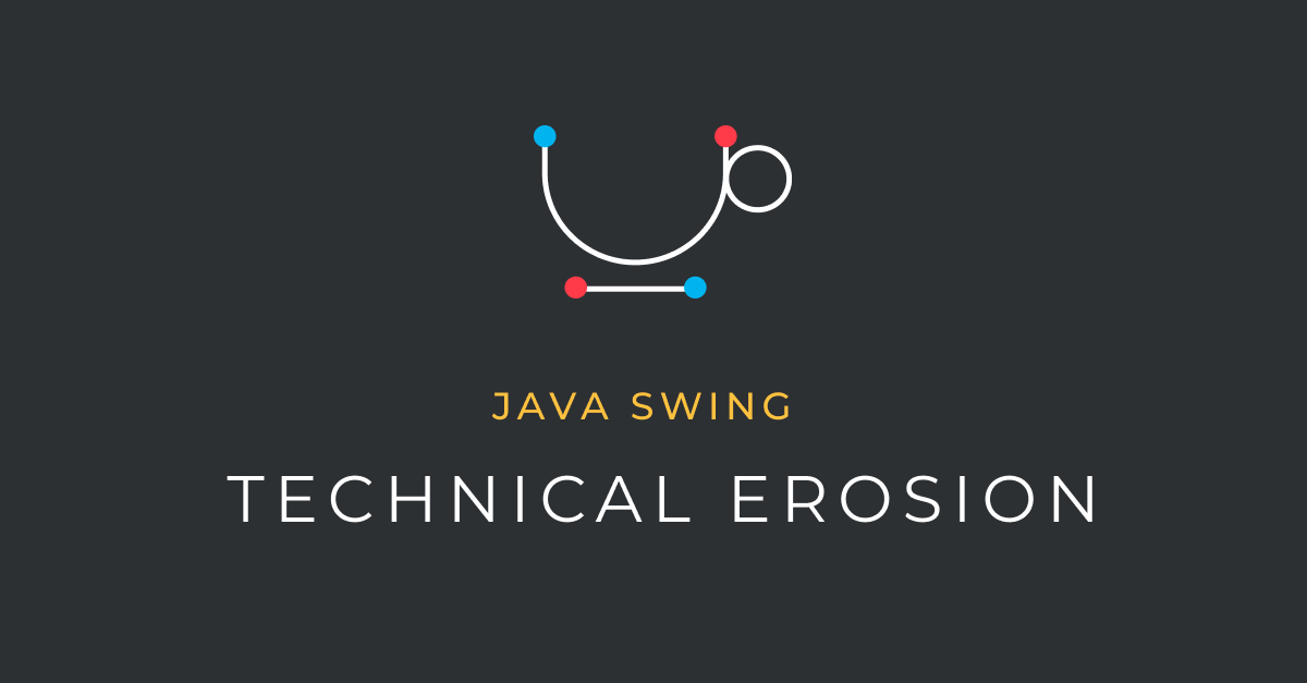 Technical Erosion and Java Swing (banner)
