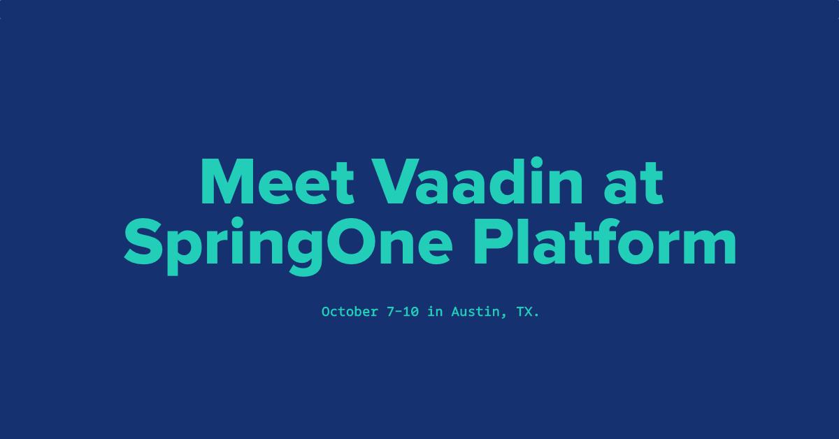 Meet Vaadin at SpringOne Platform, Austin, TX, October 7-10