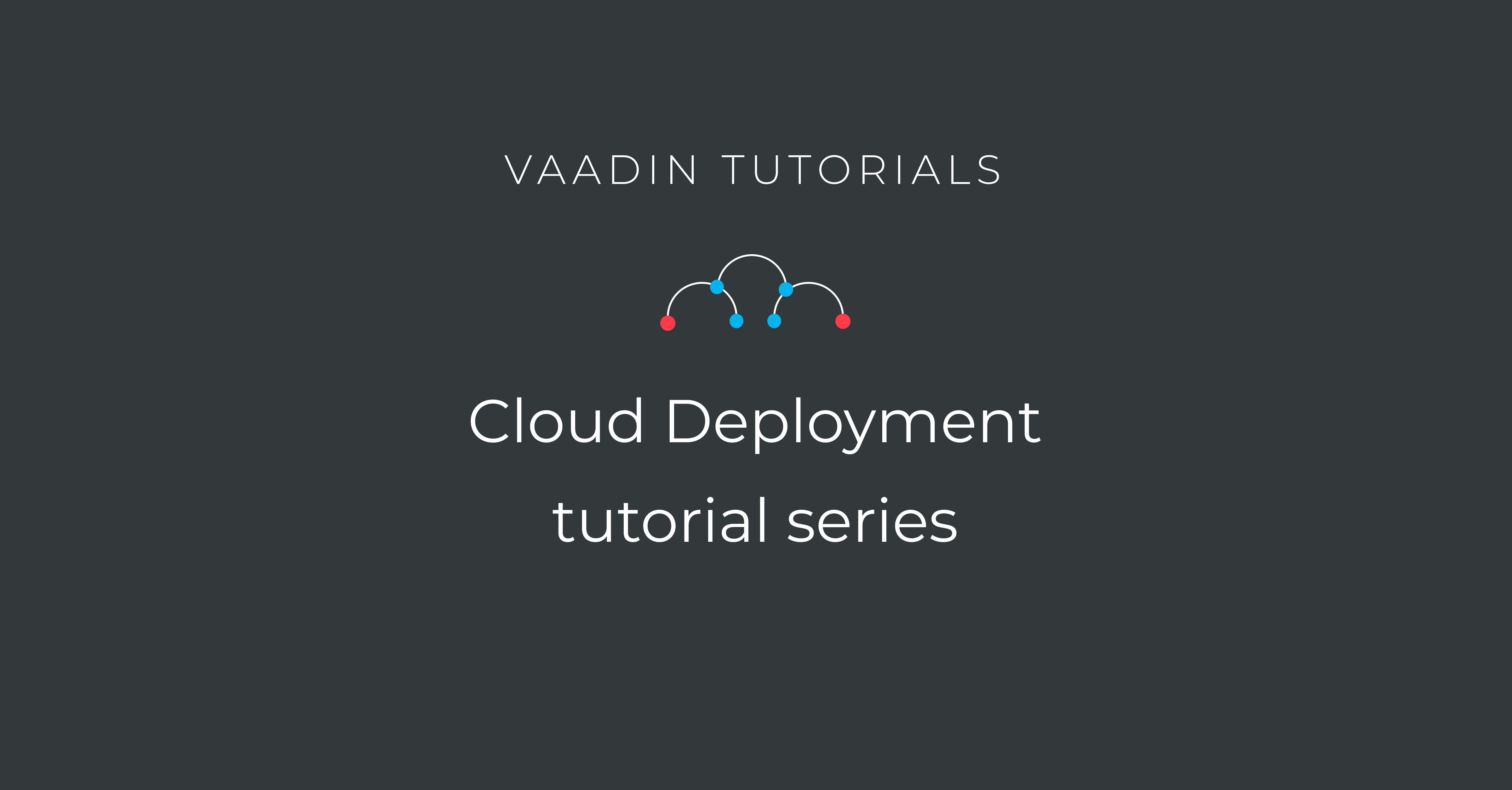 Vaadin cloud deployment tutorials
