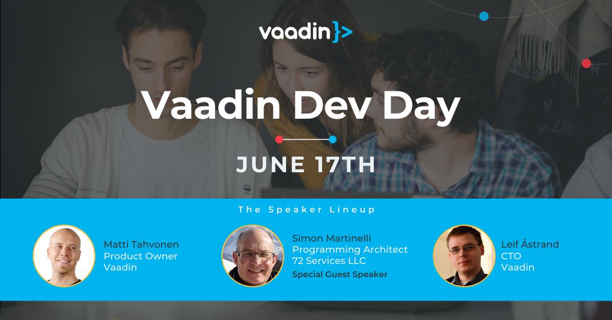 Vaadin Dev Day Spring 2021 with Matti Tahvonen, Simon Martinelli, and Leif Åstrand