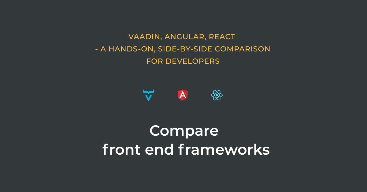 Vaadin, Angular and React comparison tool